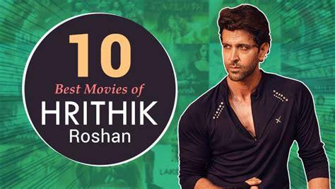 hrithik roshan movies 2019 10 best movies of birthday boy hrithik roshan till 2019