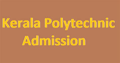 Kerala Mba Admission 2017 by Kerala Polytechnic 2019 Application Form Eligibility Date