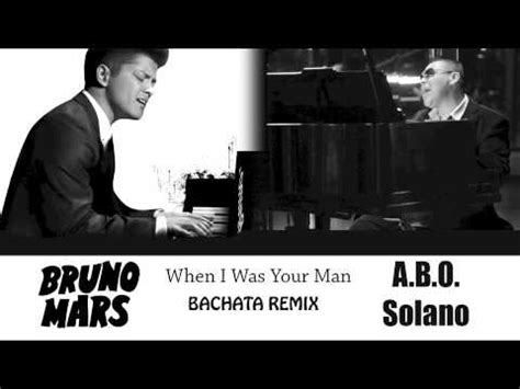 free download mp3 bruno mars remix when i was your man bruno mars abo solano bachata remix