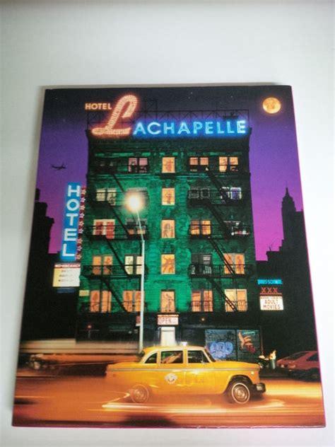 libro hotel lachapelle david lachapelle hotel lachapelle 2005 catawiki