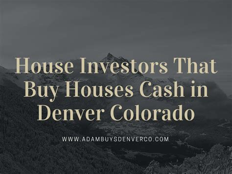 buy a house in denver house investors that buy houses cash in denver colorado