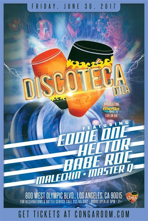 conga room guest list conga room presents discoteca dtla tickets conga room los angeles ca june 30 2017