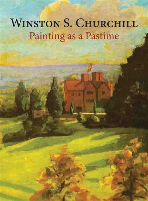 Churchill Essay Painting As A Pastime by Painting As A Pastime Churchill