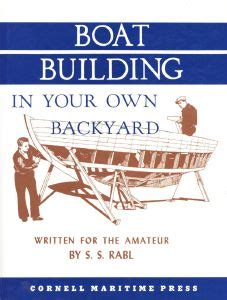 boat building in your own backyard - Boat Building In Your Own Backyard