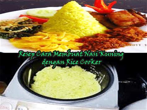 cara membuat nasi kerabu kuning resep cara membuat nasi kuning dengan rice cooker