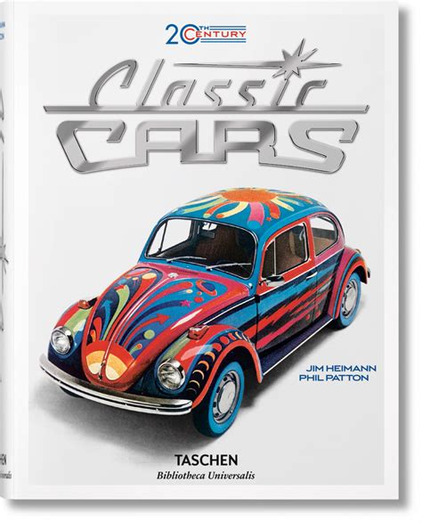 20th century classic cars 100 years of automotive ads libros taschen bibliotheca universalis