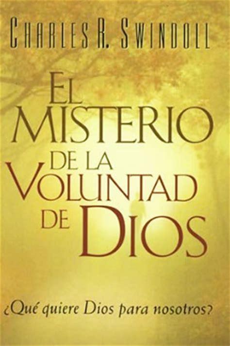 libro el dios de la el misterio de la voluntad de dios libro charles swindoll