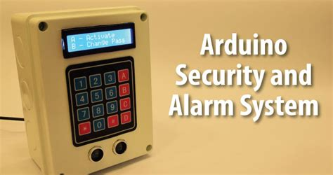 100 alarm system arduino security and alarm system