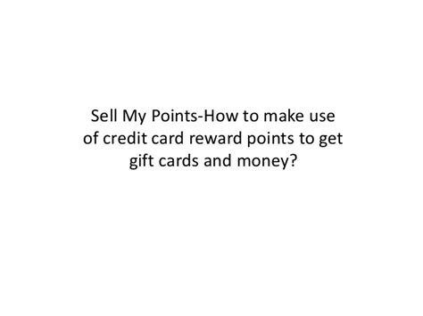 How To Make Money Selling Gift Cards - sell my points how to make use of credit card reward points to get gi