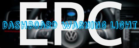 epc warning light vw what is the epc light on my vw