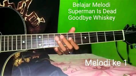 belajar kunci gitar sid jadilah legenda belajar melodi gitar superman is dead goodbye whiskey