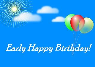 Happy Early Birthday Quotes Birthday Wishes 187 Early Birthday Wishes