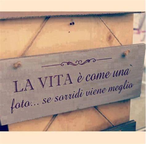 imagenes con frases de la vida en italiano la vita 232 come una foto immaginiamo org