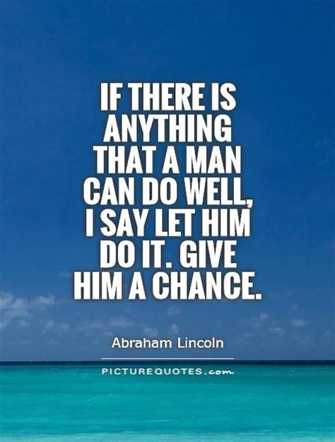 I Say It by Give Him A Chance Quotes Quotesgram