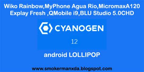 qmobile a120 themes smokerman blog cm12 1 for wiko rainbow micromax a120