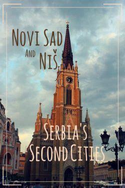 visit novi sad  nis serbias  cities  world