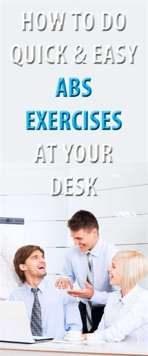 Ab Workout At Your Desk by How To Do And Easy Abs Exercises At Your Desk