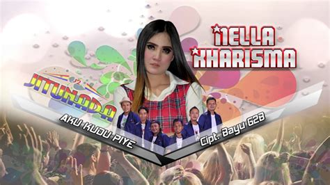 Download Mp3 Nella Kharisma Aku Kudu Piye | download nella kharisma aku kudu piye official music