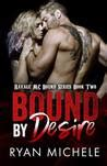 bound by affliction ravage mc bound series book four volume 4 books bound by desire ravage mc bound 2 by michele