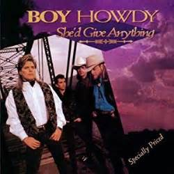 Shed Give Anything by Boy Howdy She D Give Anything Ep