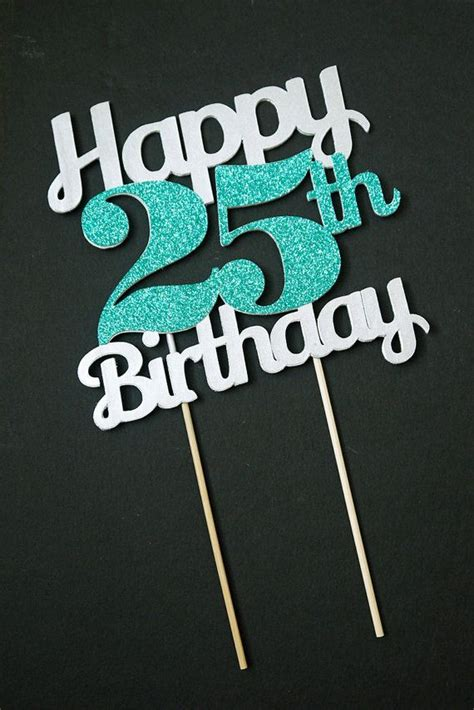 Happy 25th Birthday Quotes 25 Best Ideas About 25th Birthday Wishes On Pinterest