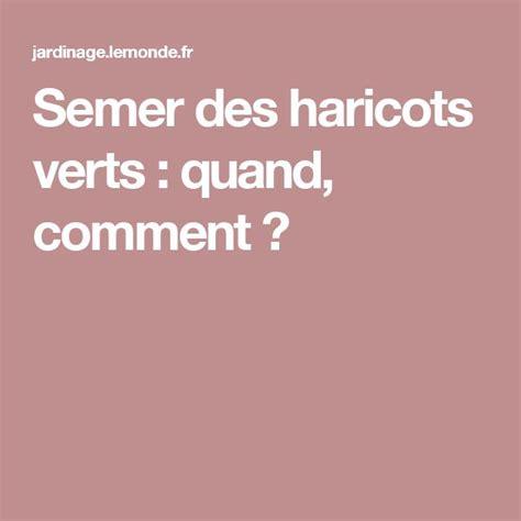 Quand Semer Les Haricots Verts by Les 25 Meilleures Id 233 Es De La Cat 233 Gorie Semer Des Haricots
