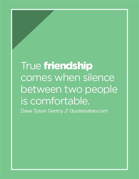 true friendship comes when silence between two people is comfortable true friendship comes when silence between two people is