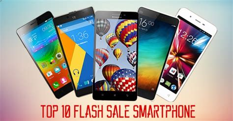 best flash sales top 10 flash sale smartphones 2015 flashsaletricks