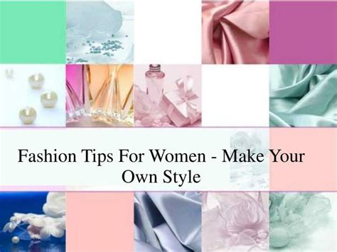 7 Tips For Creating Your Own Style ppt ashion tips for make your own style