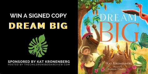 Dream Big Sweepstakes - dream big by kat kronenberg book giveaway the childrens book review