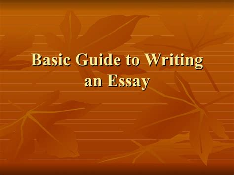 Guide Writing Basic Essay by Basic Guide To Writing An Essay 1