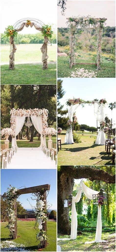 Wedding Arch Outdoor by 20 Genius Outdoor Wedding Ideas