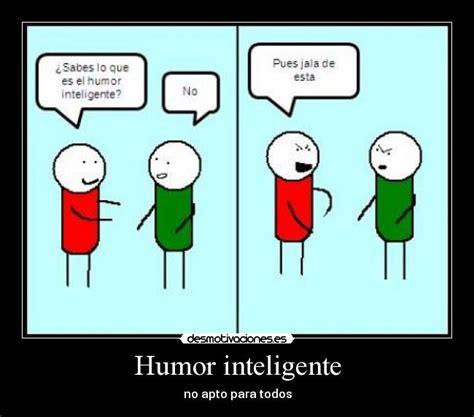 imagenes humor inteligente humor inteligente desmotivaciones