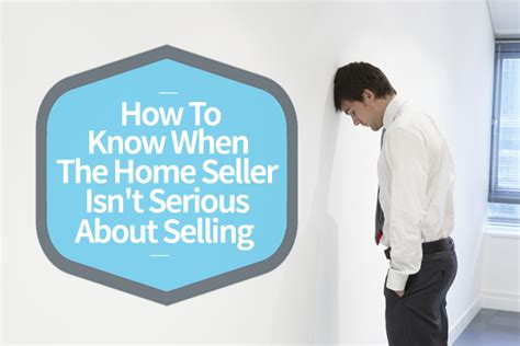 home seller technology home seller marketing luxury how to know when the home seller isn t serious about
