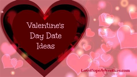 ideas for valentines day dates valentines day date ideas adventure marriage