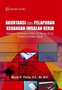 Akuntansi Dasar Berbasis Psak akuntansi dan pelaporan keuangan imbalan kerja marisi p purba