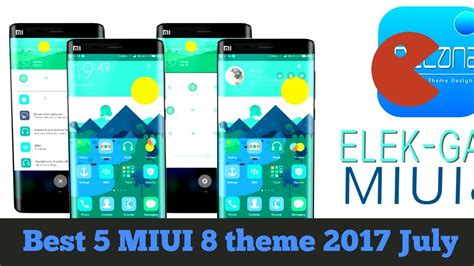 miui themes backup top 5 best ever themes for miui 8 july 2017 youtube