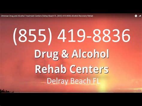 Deltona Fl Detox Centers by Christian And Treatment Centers Delray