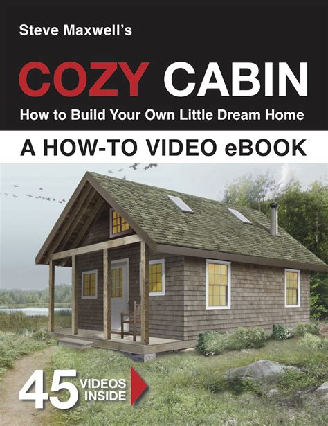 build the cabin of your dreams with these free plans cozy cabin build your little dream home