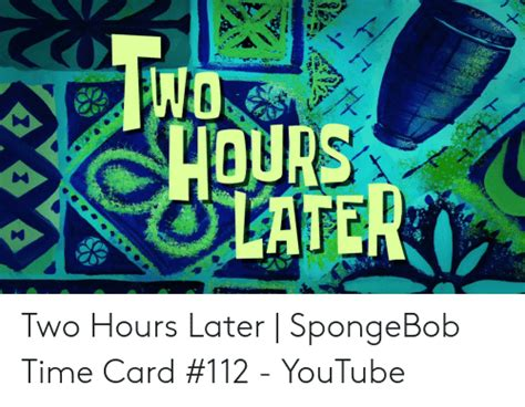 hours  spongebob time card  youtube