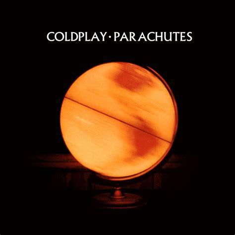 coldplay don t parachutes coldplay senscritique
