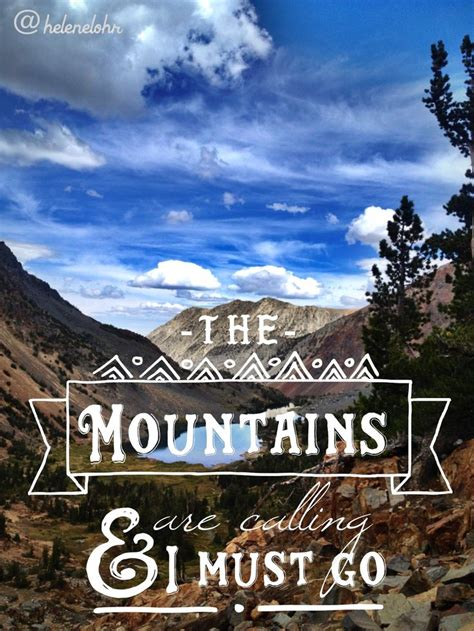 Mountains Are Calling the mountains are calling and i must go quote johnmuir