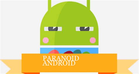 paranoid android paranoid android 4 0 will show us immersive mode aivanet