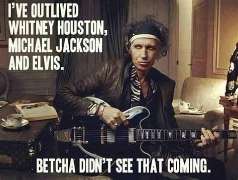 Proves Keith Didnt by Keith Richards I Ve Outlived Houston Michael