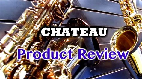 Chateau Saxophone chateau saxophone product review briansthing