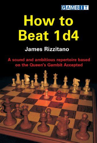 1 d4 d5 a classical repertoire books how to beat 1 d4 a sound and ambitious repertoire based