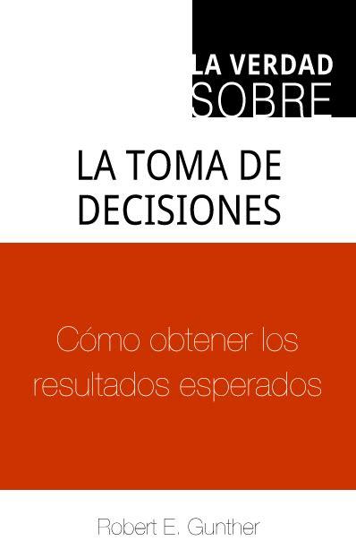 libro de verdad que no resumen del libro la verdad sobre la toma de decisiones