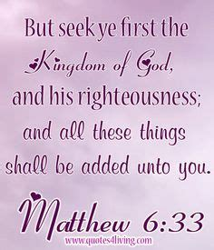 Be A L Unto by Matthew 6 33 But Seek Ye The Kingdom Of God And His