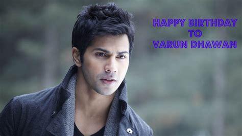 happy birthday varun dhawan mp3 download happy birthday to varun dhawan april 24 hd wallpapers