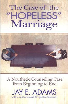 a from beginning to end books the of the hopeless marriage a nouthetic counseling